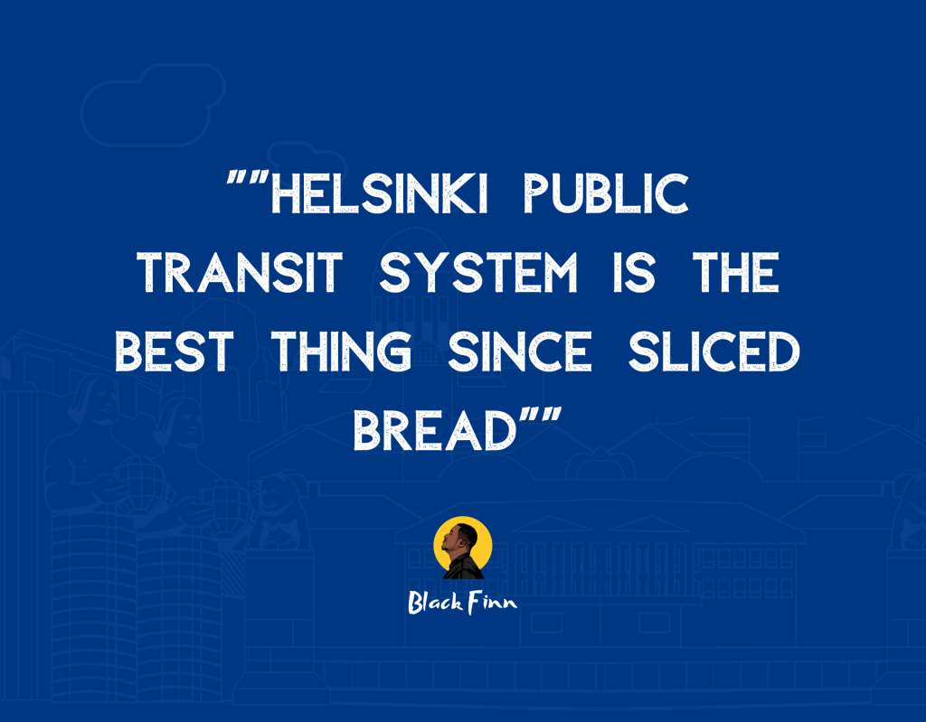 _Helsinki public transit system is the best thing since sliced bread_